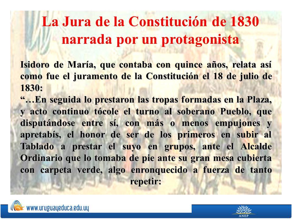 La Jura de la Constitución de 1830 narrada por un protagonista Isidoro de María, que contaba con quince años, relata así como fue el juramento de la C