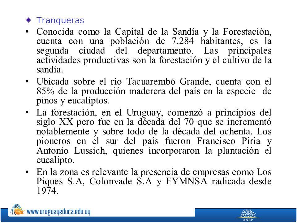 Tranqueras Conocida como la Capital de la Sandía y la Forestación, cuenta con una población de 7.284 habitantes, es la segunda ciudad del departamento