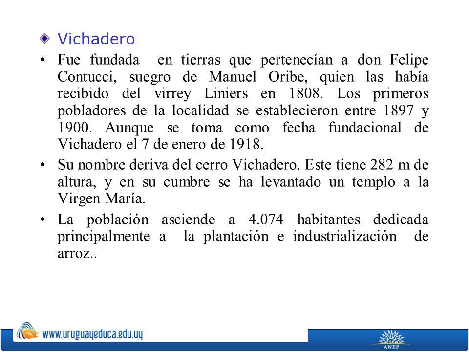 Vichadero Fue fundada en tierras que pertenecían a don Felipe Contucci, suegro de Manuel Oribe, quien las había recibido del virrey Liniers en 1808. L