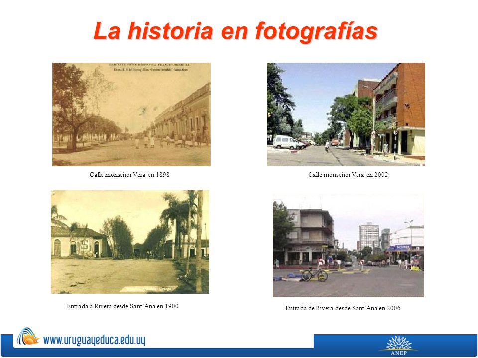 La historia en fotografías Calle monseñor Vera en 1898Calle monseñor Vera en 2002 Entrada a Rivera desde SantAna en 1900 Entrada de Rivera desde SantA