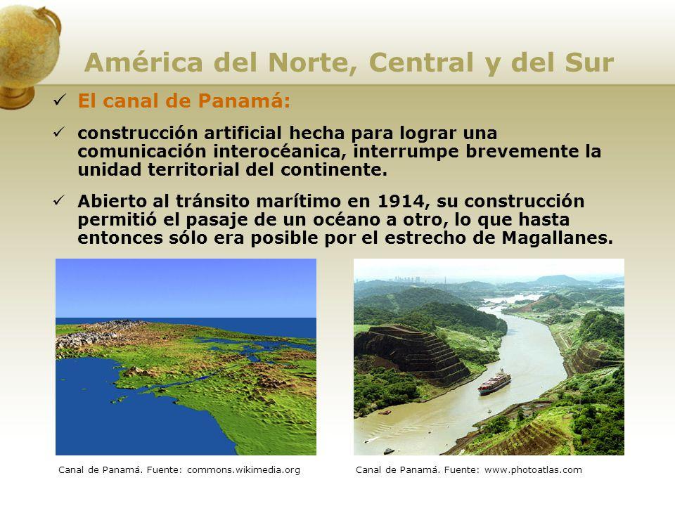 América del Norte, Central y del Sur El canal de Panamá: construcción artificial hecha para lograr una comunicación interocéanica, interrumpe brevemen