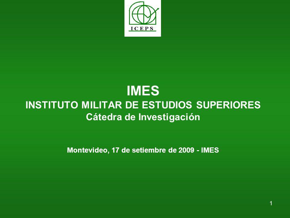 1 IMES INSTITUTO MILITAR DE ESTUDIOS SUPERIORES Cátedra de Investigación Montevideo, 17 de setiembre de 2009 - IMES