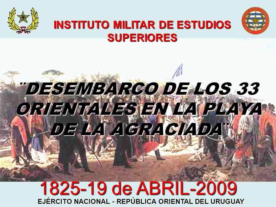 INSTITUTO MILITAR DE ESTUDIOS SUPERIORES 1825-19 de ABRIL-2009 EJÉRCITO NACIONAL - REPÚBLICA ORIENTAL DEL URUGUAY