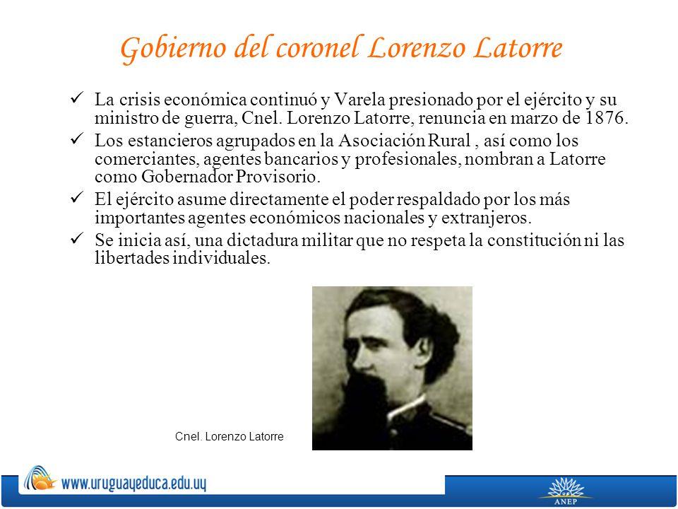 Gobierno del coronel Lorenzo Latorre La crisis económica continuó y Varela presionado por el ejército y su ministro de guerra, Cnel. Lorenzo Latorre,