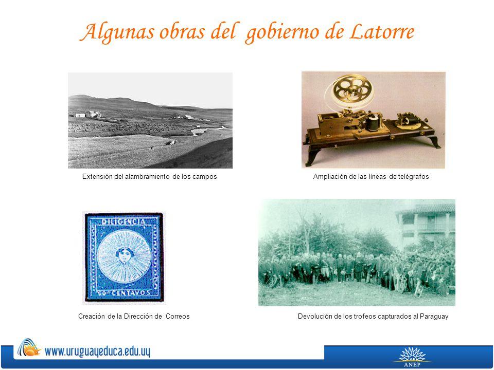 Algunas obras del gobierno de Latorre Extensión del alambramiento de los camposAmpliación de las líneas de telégrafos Creación de la Dirección de Corr