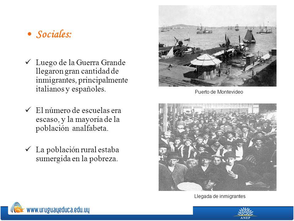 Sociales: Luego de la Guerra Grande llegaron gran cantidad de inmigrantes, principalmente italianos y españoles. El número de escuelas era escaso, y l