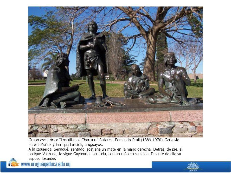 Grupo escultórico Los últimos Charrúas Autores: Edmundo Prati (1889-1970), Gervasio Furest Muñoz y Enrique Lussich, uruguayos. A la izquierda, Senaqué