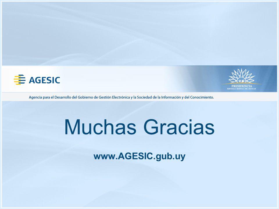Muchas Gracias www.AGESIC.gub.uy