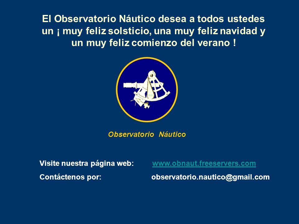 El Observatorio Náutico desea a todos ustedes un ¡ muy feliz solsticio, una muy feliz navidad y un muy feliz comienzo del verano ! Observatorio Náutic