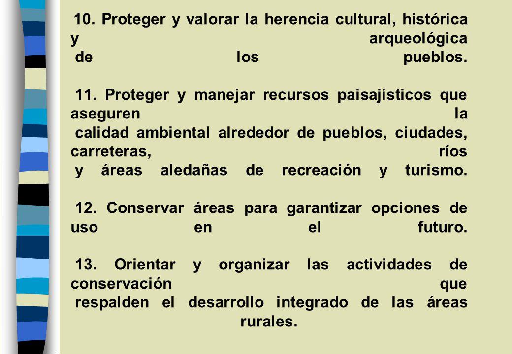 10.Proteger y valorar la herencia cultural, histórica y arqueológica de los pueblos.