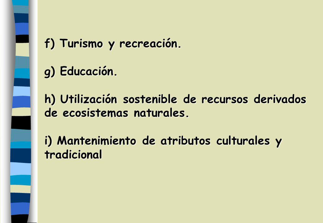 f) Turismo y recreación.g) Educación.