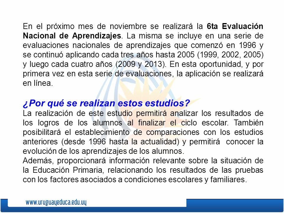 En el próximo mes de noviembre se realizará la 6ta Evaluación Nacional de Aprendizajes. La misma se incluye en una serie de evaluaciones nacionales de