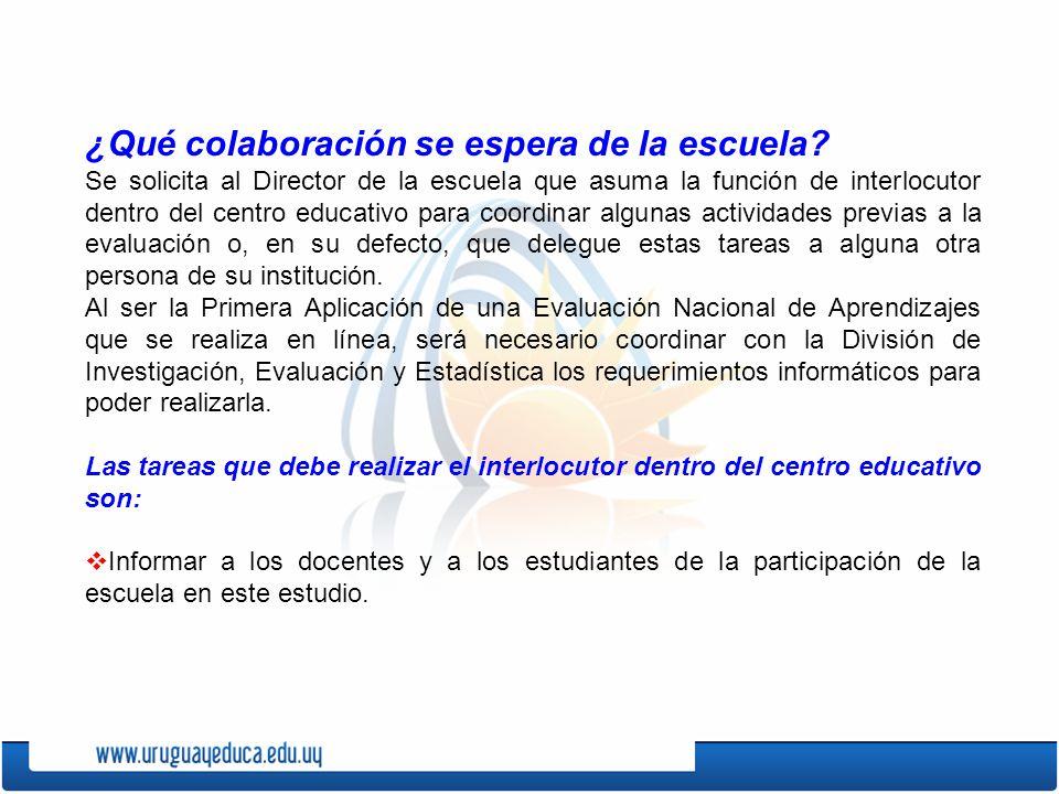 ¿Qué colaboración se espera de la escuela? Se solicita al Director de la escuela que asuma la función de interlocutor dentro del centro educativo para