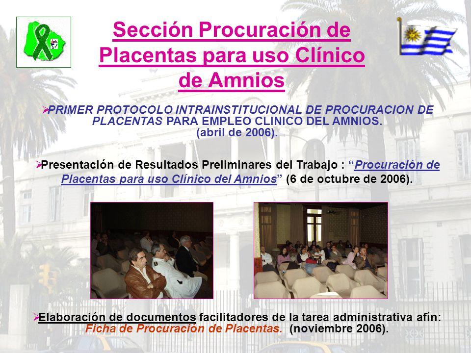 Sección Procuración de Placentas para uso Clínico de Amnios PRIMER PROTOCOLO INTRAINSTITUCIONAL DE PROCURACION DE PLACENTAS PARA EMPLEO CLINICO DEL AM