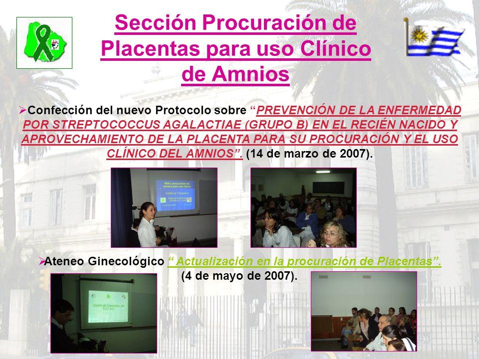Sección Procuración de Placentas para uso Clínico de Amnios Confección del nuevo Protocolo sobre PREVENCIÓN DE LA ENFERMEDAD POR STREPTOCOCCUS AGALACT