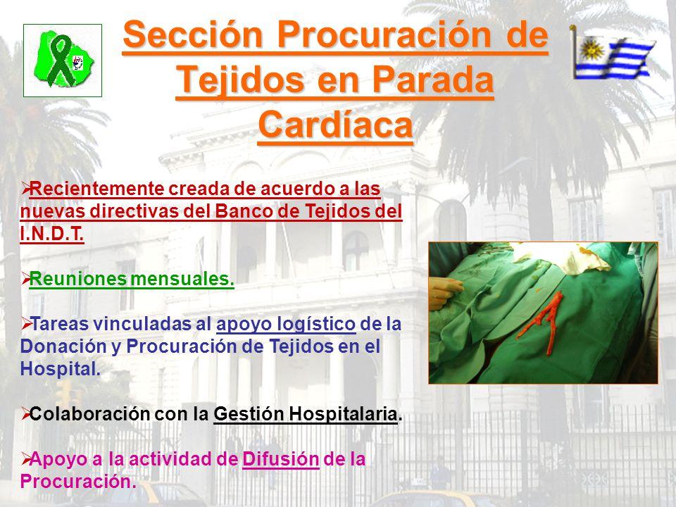 Sección Procuración de Tejidos en Parada Cardíaca Recientemente creada de acuerdo a las nuevas directivas del Banco de Tejidos del I.N.D.T. Reuniones