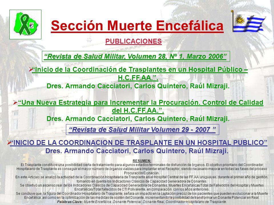 Sección Muerte Encefálica Inicio de la Coordinación de Trasplantes en un Hospital Público – H.C.FF.AA.. Dres. Armando Cacciatori, Carlos Quintero, Raú
