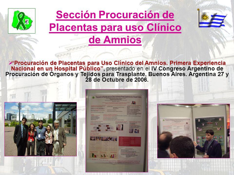 Sección Procuración de Placentas para uso Clínico de Amnios Procuración de Placentas para Uso Clínico del Amnios. Primera Experiencia Nacional en un H