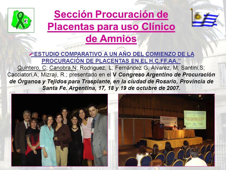 Sección Procuración de Placentas para uso Clínico de Amnios ESTUDIO COMPARATIVO A UN AÑO DEL COMIENZO DE LA PROCURACIÓN DE PLACENTAS EN EL H.C.FF.AA.