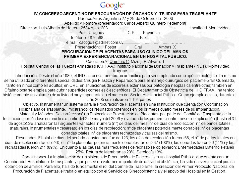 IV CONGRESO ARGENTINO DE PROCURACIÓN DE ÓRGANOS Y TEJIDOS PARA TRASPLANTE Buenos Aires. Argentina 27 y 28 de Octubre de 2006 Apellido y Nombre (presen