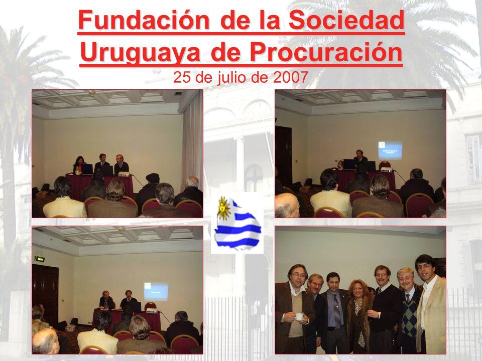 Fundación de la Sociedad Uruguaya de Procuración Fundación de la Sociedad Uruguaya de Procuración 25 de julio de 2007