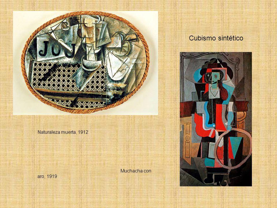 Cubismo sintético Naturaleza muerta, 1912 Muchacha con aro, 1919