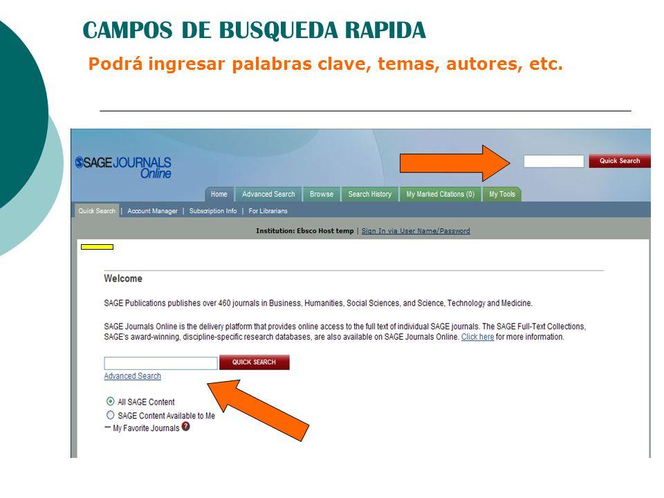 CAMPOS DE BUSQUEDA RAPIDA Podrá ingresar palabras clave, temas, autores, etc.