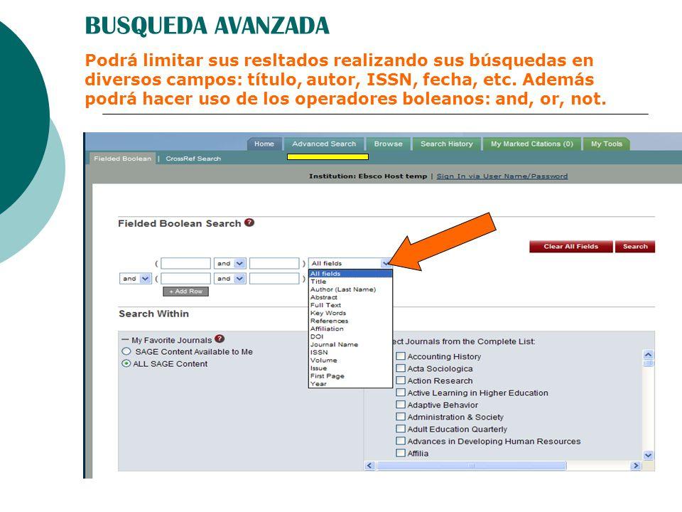 BUSQUEDA AVANZADA Podrá limitar sus resltados realizando sus búsquedas en diversos campos: título, autor, ISSN, fecha, etc. Además podrá hacer uso de