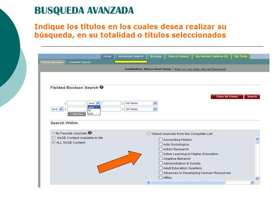 BUSQUEDA AVANZADA Indique los títulos en los cuales desea realizar su búsqueda, en su totalidad o títulos seleccionados