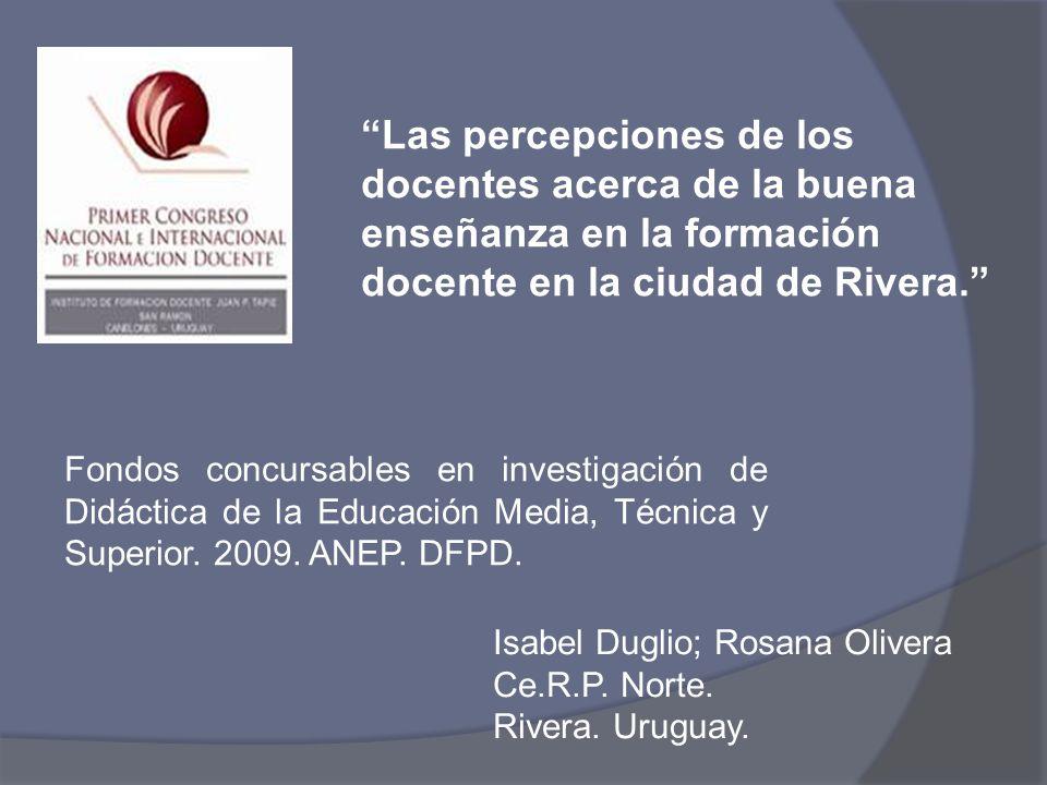 Las percepciones de los docentes acerca de la buena enseñanza en la formación docente en la ciudad de Rivera. Fondos concursables en investigación de