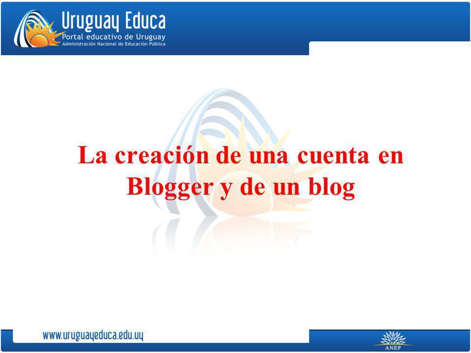 La creación de una cuenta en Blogger y de un blog