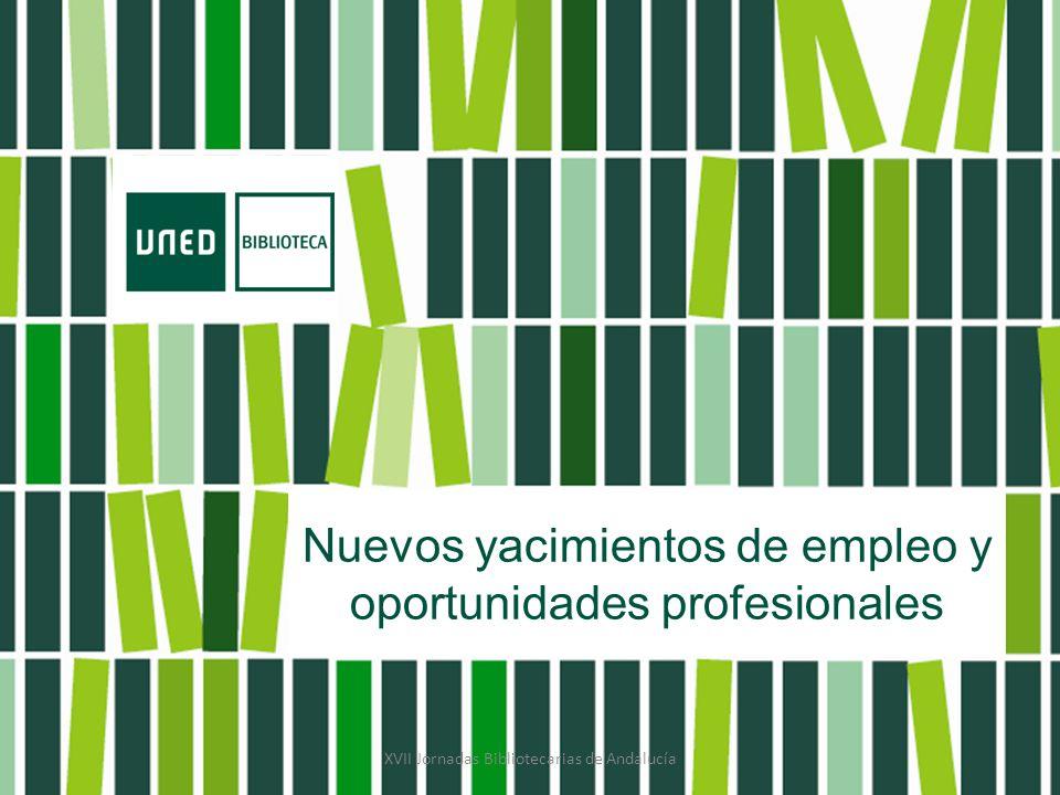 Nuevos yacimientos de empleo y oportunidades profesionales XVII Jornadas Bibliotecarias de Andalucía