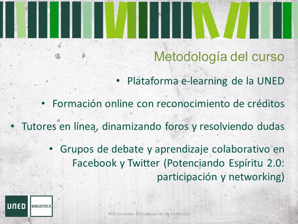 Metodología del curso Plataforma e-learning de la UNED Formación online con reconocimiento de créditos Tutores en línea, dinamizando foros y resolvien