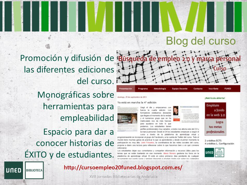 Blog del curso Promoción y difusión de las diferentes ediciones del curso. Monográficas sobre herramientas para empleabilidad Espacio para dar a conoc