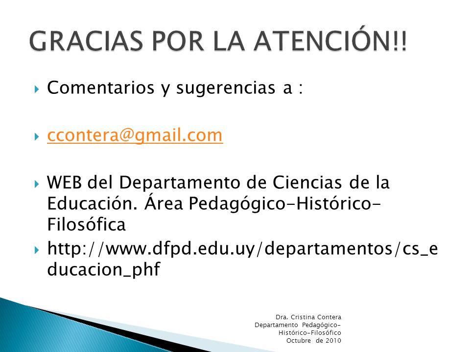 Comentarios y sugerencias a : ccontera@gmail.com WEB del Departamento de Ciencias de la Educación. Área Pedagógico-Histórico- Filosófica http://www.df