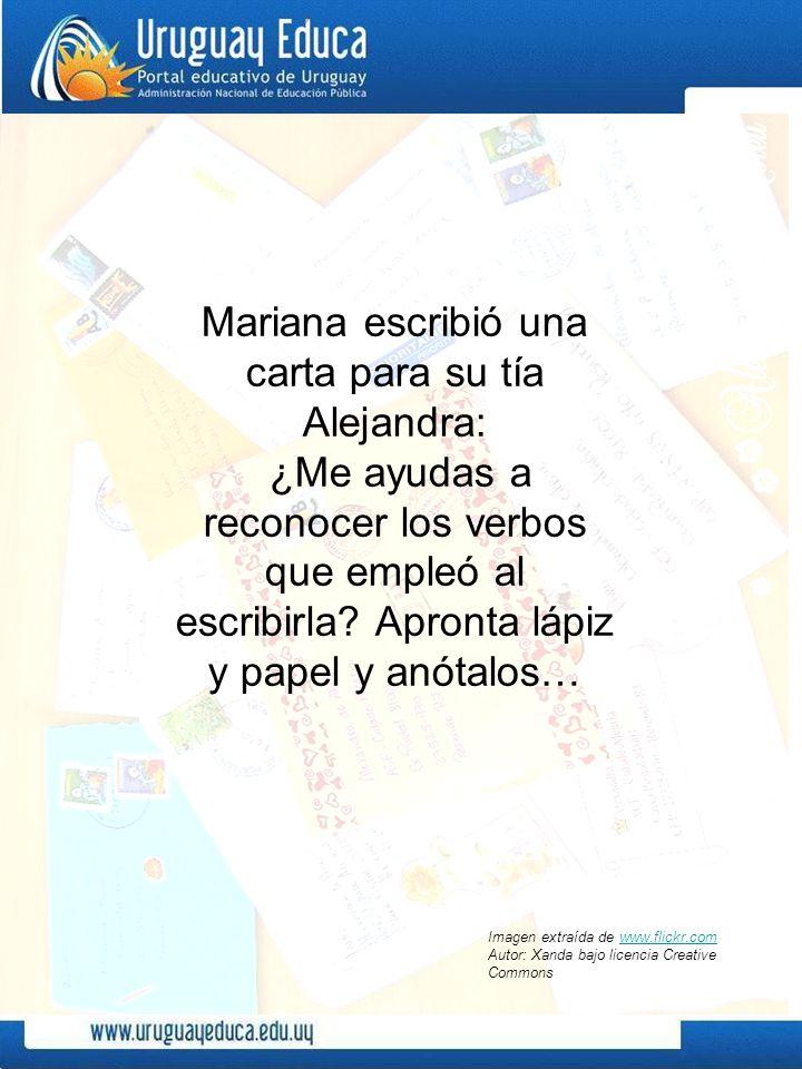 Mariana escribió una carta para su tía Alejandra: ¿Me ayudas a reconocer los verbos que empleó al escribirla.