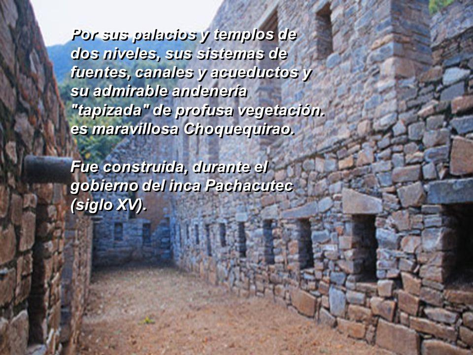Se convirtió por decenas de años- en el último bastión de resistencia de los hijos del Sol, quienes buscaron refugio en sus muros de piedra, tras la d
