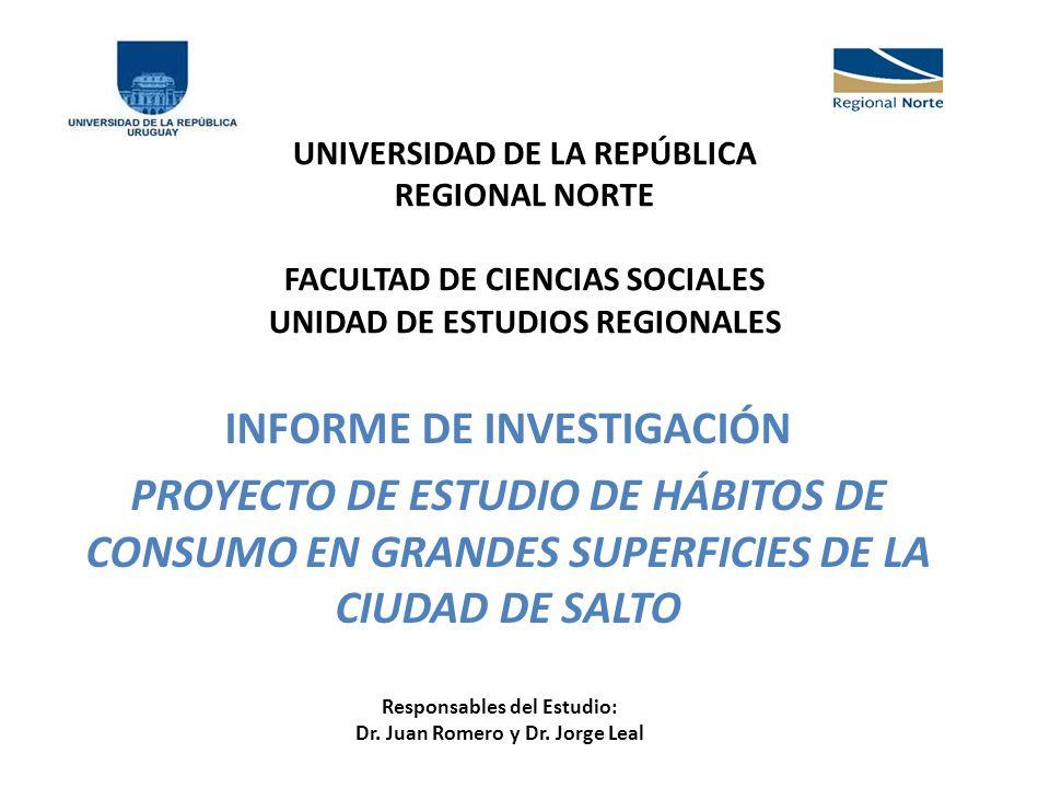 Metodología del Estudio Se desarrolló la técnica de encuesta personal, la que fuera aplicada a una muestra representativa de los hogares de la ciudad de Salto.