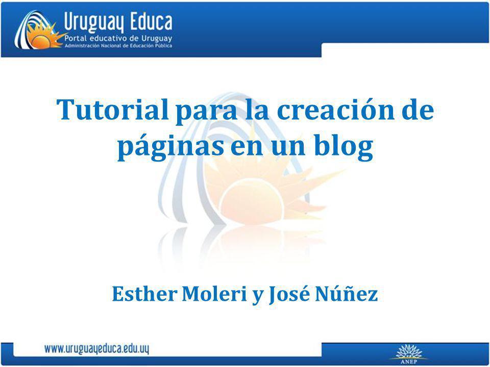 Tutorial para la creación de páginas en un blog Esther Moleri y José Núñez