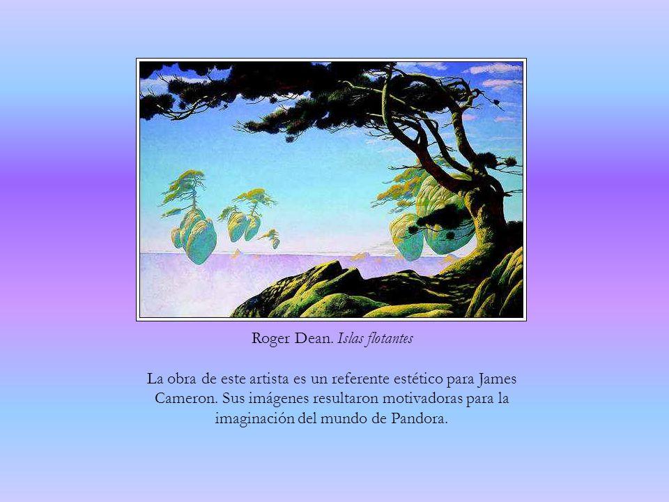 Roger Dean. Islas flotantes La obra de este artista es un referente estético para James Cameron. Sus imágenes resultaron motivadoras para la imaginaci
