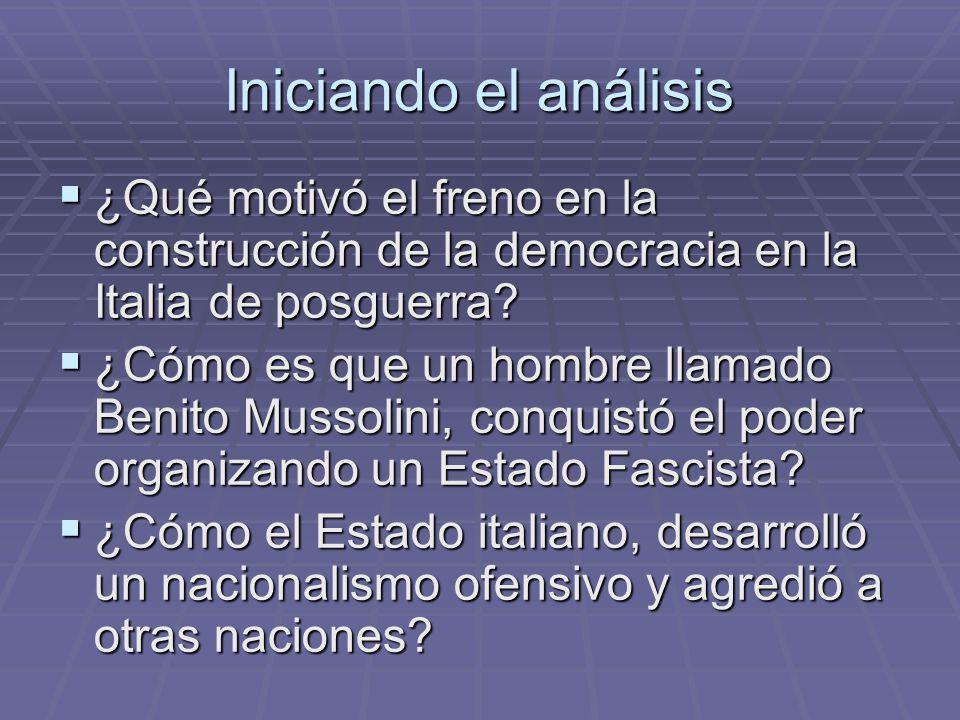 Iniciando el análisis ¿Qué motivó el freno en la construcción de la democracia en la Italia de posguerra? ¿Qué motivó el freno en la construcción de l