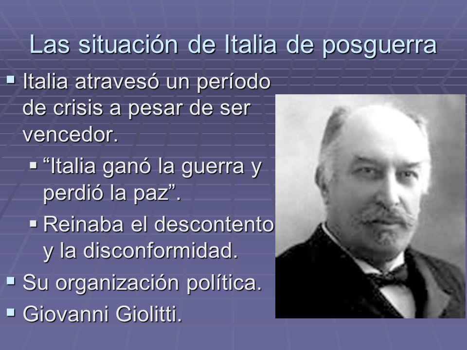 Las situación de Italia de posguerra Italia atravesó un período de crisis a pesar de ser vencedor. Italia atravesó un período de crisis a pesar de ser