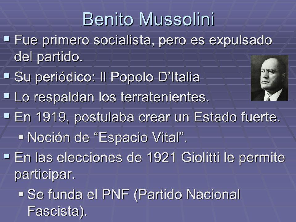 Benito Mussolini Fue primero socialista, pero es expulsado del partido. Fue primero socialista, pero es expulsado del partido. Su periódico: Il Popolo