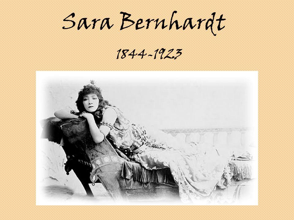 Sara Bernhardt 1844-1923
