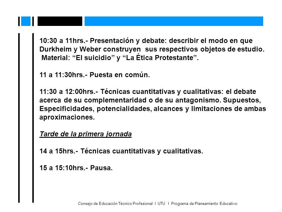 Consejo de Educación Técnico Profesional I UTU I Programa de Planeamiento Educativo 10:30 a 11hrs.- Presentación y debate: describir el modo en que Du