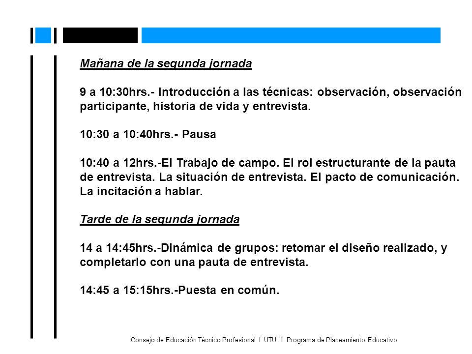 Consejo de Educación Técnico Profesional I UTU I Programa de Planeamiento Educativo Mañana de la segunda jornada 9 a 10:30hrs.- Introducción a las téc