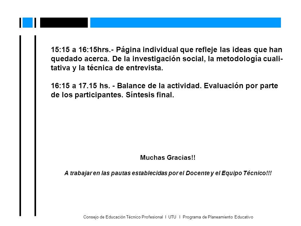 Consejo de Educación Técnico Profesional I UTU I Programa de Planeamiento Educativo 15:15 a 16:15hrs.- Página individual que refleje las ideas que han