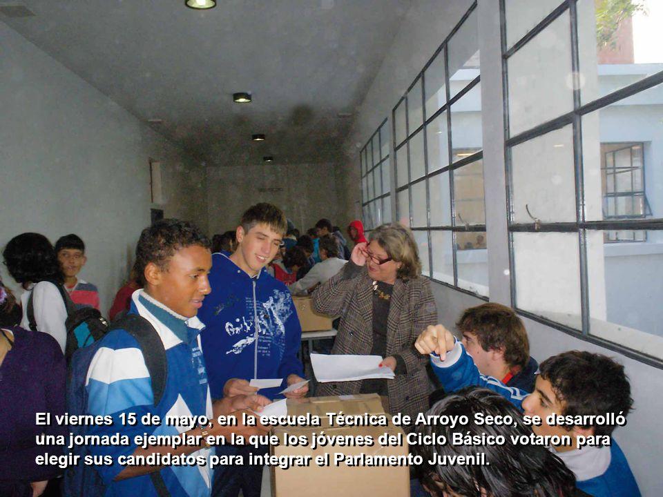 El viernes 15 de mayo, en la escuela Técnica de Arroyo Seco, se desarrolló una jornada ejemplar en la que los jóvenes del Ciclo Básico votaron para elegir sus candidatos para integrar el Parlamento Juvenil.
