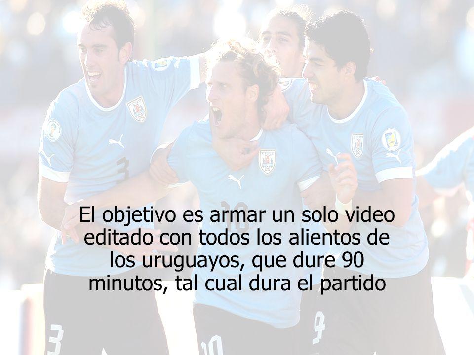 El objetivo es armar un solo video editado con todos los alientos de los uruguayos, que dure 90 minutos, tal cual dura el partido