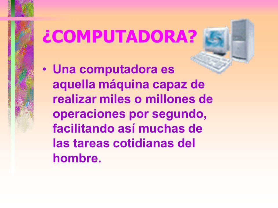 ¿COMPUTADORA.